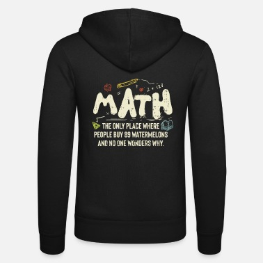 Mathematics mathematics - Unisex Zip Hoodie
