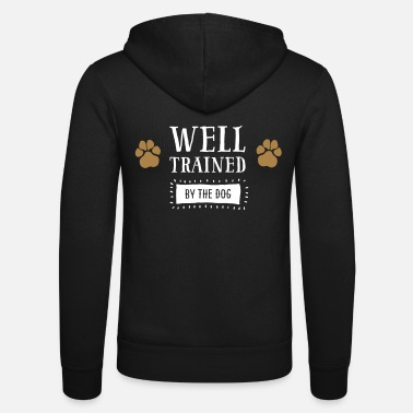 Training Well Trained by the dog - dogs paw - Unisex Zip Hoodie