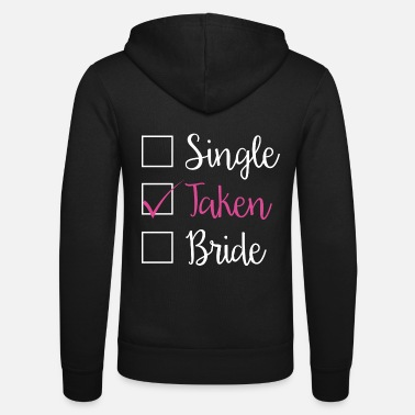Take TAKEN - SINGLE TAKEN BRIDE (w) - Unisex Kapuzenjacke