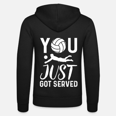 Beach Volleyball You Just Got Served Funny Volleyball Gift - Unisex Zip Hoodie
