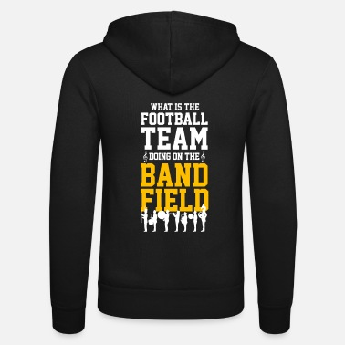 Band What Is The Football Team Band Field Drumline Marc - Unisex Kapuzenjacke