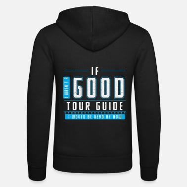 Guide Tour guide / travel agent gift - Unisex Zip Hoodie