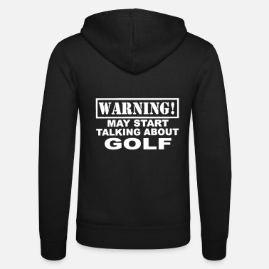 Instrut Warning! May Start Talking About Golf - Unisex Zip Hoodie