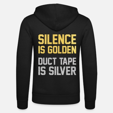 Tape Silence Is Golden Duct Tape Is Silver Funny - Unisex Kapuzenjacke