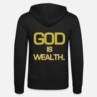 Wealth God is wealth. - Unisex Hooded Jacket by Bella + Canvas