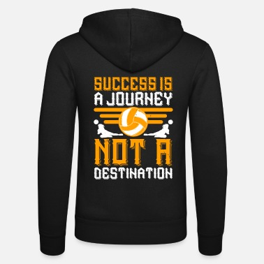 Journey Volleyball - Success is a journey - Unisex Zip Hoodie