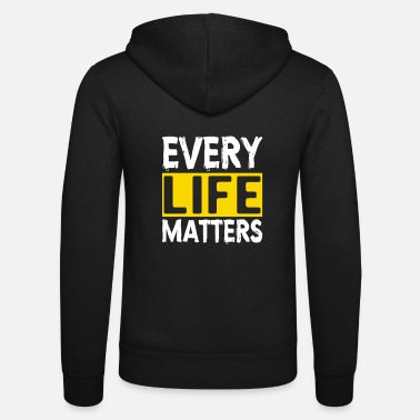 Suicidal Counselor Therapist MENTAL HEALTH AWARENESS: Every Life Matters - Unisex Zip Hoodie