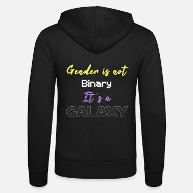 Binary Gender is not binary. It's a Galaxy! - Non-Binary - Unisex Hooded Jacket by Bella + Canvas