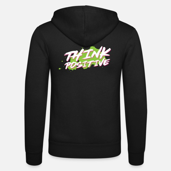 Think Hoodies & Sweatshirts - Think positive - Unisex Zip Hoodie black