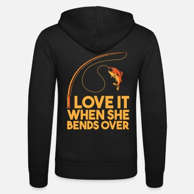 Over Love it when she bends over, fishing angler fish - Unisex Zip Hoodie