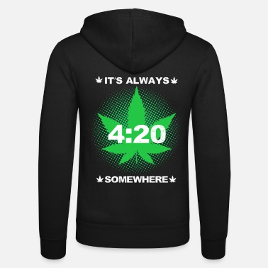 its always 420 somewhere weed - Unisex Kapuzenjacke