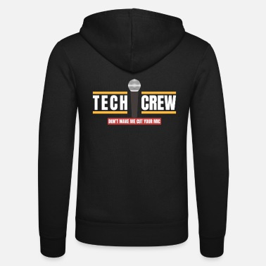 Tech Crew Dont Make Me Cut Your Mic I Theatre The - Unisex Zip Hoodie