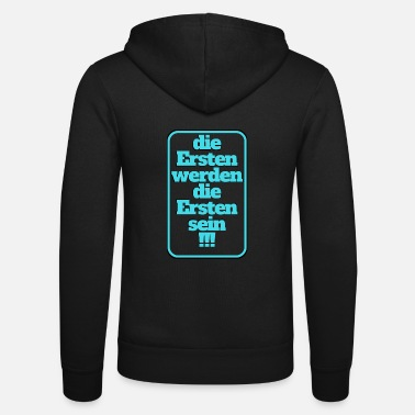 First the first will be the first - Unisex Zip Hoodie