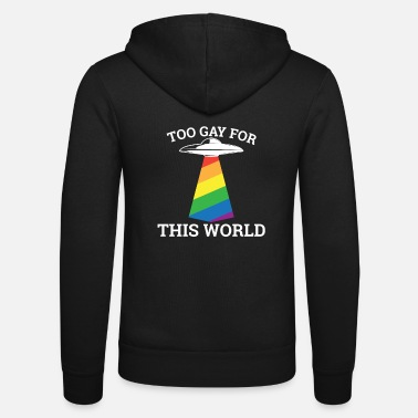 Marry Too gay for this world - gay lesbian - Unisex Zip Hoodie