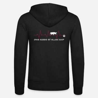 Without Aussie, everything is stupid - Unisex Zip Hoodie