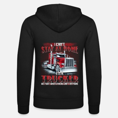 Homepage I Can't Stay At Home I'm A Trucker We Fight Shirt - Unisex Kapuzenjacke