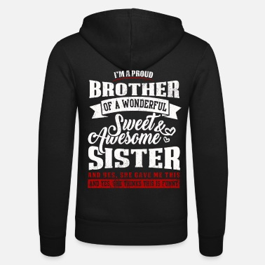 Cool Syster Funny Sayings Proud Brother Gift - Zip hoodie unisex