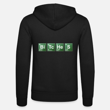 Periodic Table Bitches periodic table of elements - Unisex Zip Hoodie