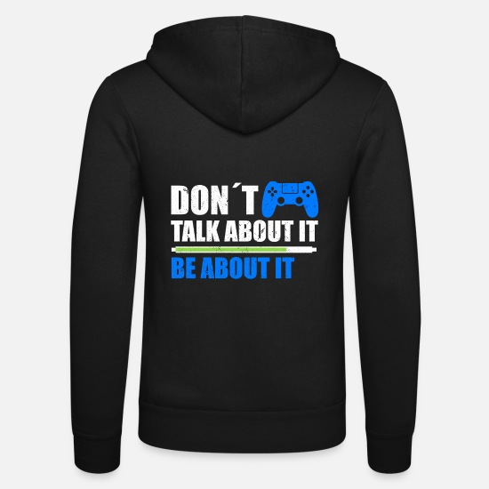 Play Hoodies & Sweatshirts - DON´T TALK ABOUT IT BE ABOUT IT - Unisex Zip Hoodie black