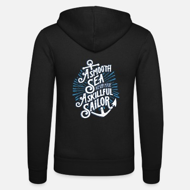 Text A Smooth Sea Never Made A Skillful Sailor T-Shirt - Unisex Zip Hoodie