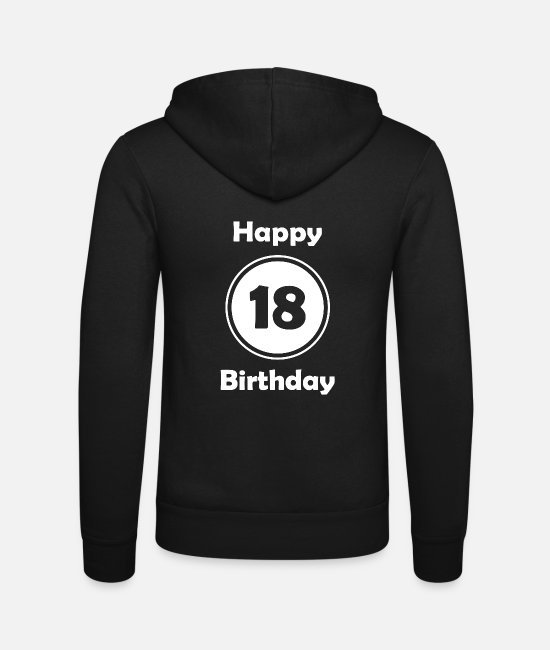 Idea Hoodies & Sweatshirts - Happy Birthday 18, 18th birthday - Unisex Zip Hoodie black