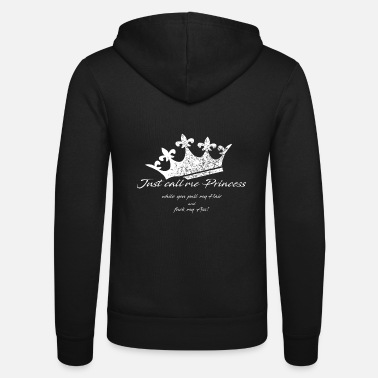 Crown - Just call me Princess - Unisex Zip Hoodie
