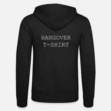 hangover tshirt - Unisex Hooded Jacket by Bella + Canvas