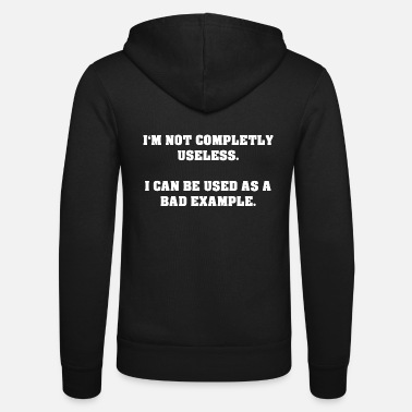 Used I can be used as a bad example - Unisex Zip Hoodie
