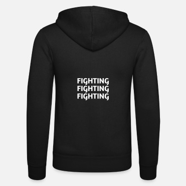 Fight Fighting Fighting - Unisex Zip Hoodie
