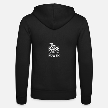 The Babe with the power - Unisex Zip Hoodie