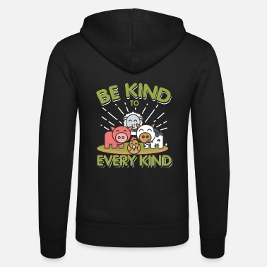 Vegano Be kind to every kind Vegan Veganer Veganismus - Chaqueta con capucha unisex