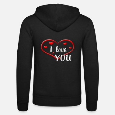 I Love You i love you - i love you - heart - Unisex Zip Hoodie