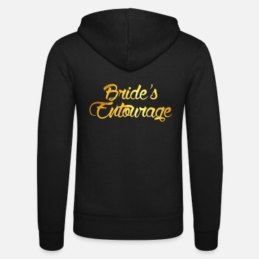 Brides Entourage Bride's Entourage - Unisex Zip Hoodie