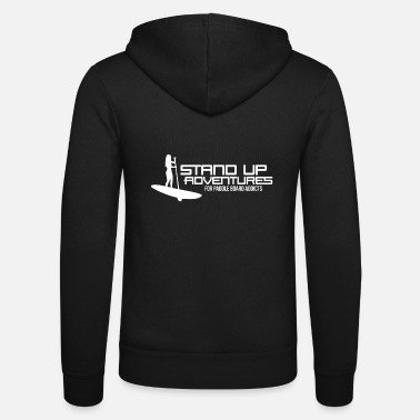 Stand Up Adventures - For paddle board addicts - Unisex zip hoodie