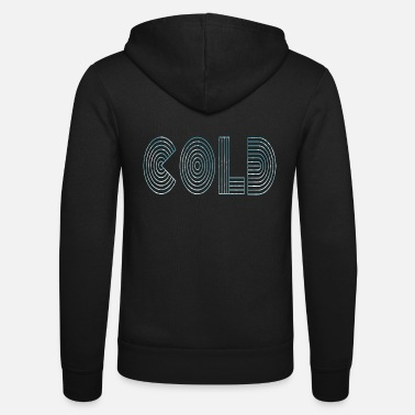 Cold Cold cold - Unisex Zip Hoodie