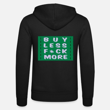 Shopping buy less fuck more 2 - Unisex Zip Hoodie