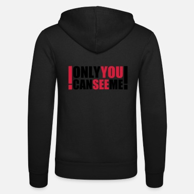 Satire only you can see me - Veste à capuche unisexe