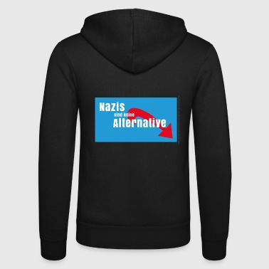 Nazis are no alternative to Nazis - Unisex Hooded Jacket by Bella + Canvas