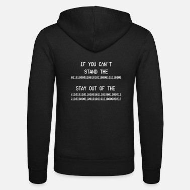 Streetwear If you cant stand the heat stay out of the kitchen - Unisex Zip Hoodie