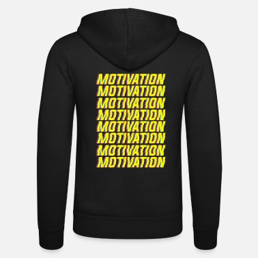 Motive Motivation motivation - Unisex Zip Hoodie
