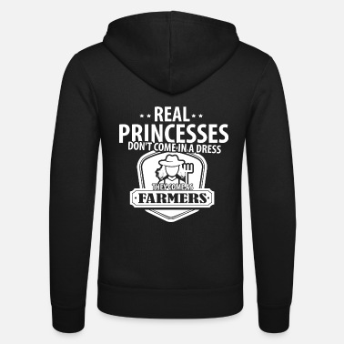 Farmer Real Princesses come as Farmers Tshirt - Unisex Zip Hoodie