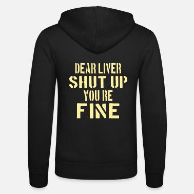 Christian DRINKING: Dear Liver, you're fine - Unisex Zip Hoodie