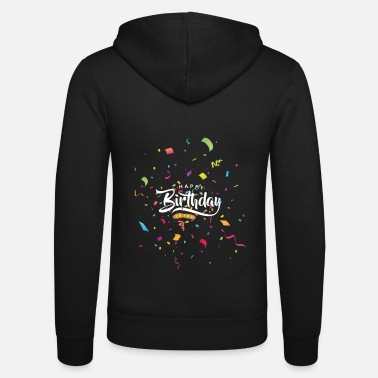 Happy Birthday Happy Birthday Happy Birthday Design - Chaqueta con capucha unisex