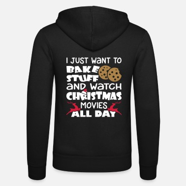 Taste I Just Want Bake Stuf And Christmas - Unisex Kapuzenjacke