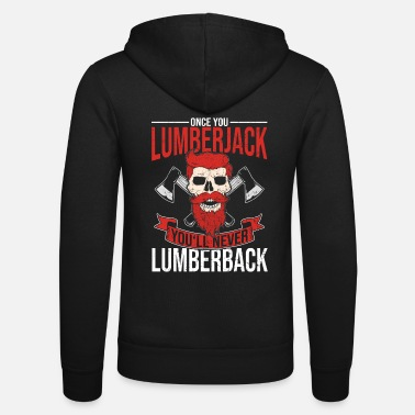 Occupation Lumberjack occupation - Unisex Zip Hoodie