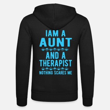 Suicidal Counselor Therapist Aunt Therapist: Iam a Aunt and a Therapist - Unisex Zip Hoodie