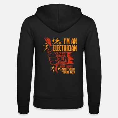 Electrician I'm saying an electrician electricity craftsmen - Unisex Zip Hoodie