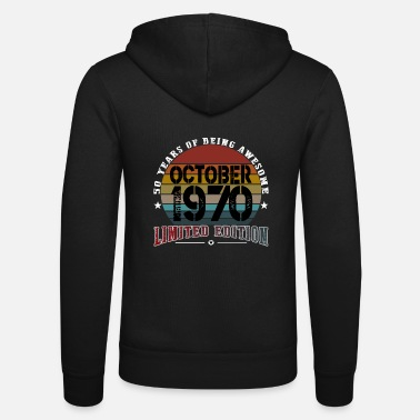 October 50 Years Of Being Awesome October 1970 Limited Edi - Unisex Zip Hoodie