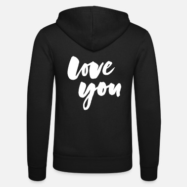 Love You Love you - love you - Unisex Zip Hoodie