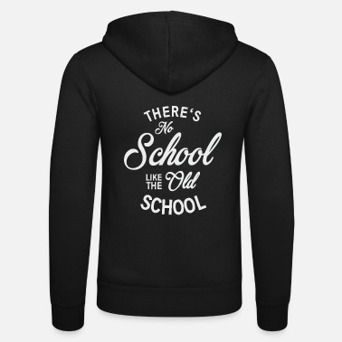 Old School No School like old school - Felpa con zip unisex